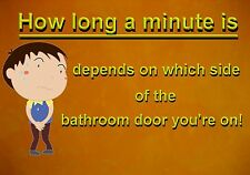 MAGNET Humor How Long a Minute is Depends Which Side of Bathroom Door You're On