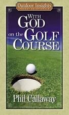 With God on the Golf Course (Outdoor Insights Pocket Devotionals), Callaway, Phi