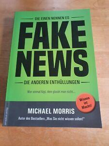 Fake News - Michael Morris - WER EINMAL LÜGT, DEM GLAUBT MAN NICHT - UNGELESEN