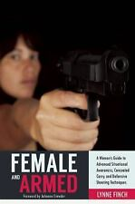 Female and Armed: A Woman?s Guide to Advanced Situational Awareness, Concealed C