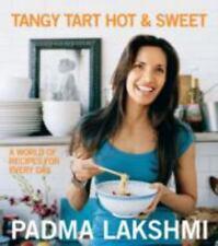 Tangy Tart Hot and Sweet Cookbook by Padma Lakshmi Hardcover BOOK