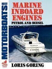Marine Inboard Engines : Petrol and Diesel by Loris Goring (2005, Paperback)
