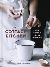 The Cottage Kitchen : Cozy Cooking in the English Countryside by Marte Marie...