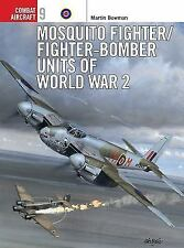 MOSQUITO FIGHTER/FIGHTER-BOMBER UNITS OF WORLD WAR 2, OSPREY COMBAT AIRCRAFT 9