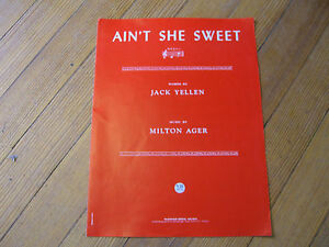 Ain't she sweet, Jack Yellen , Milton Ager, Warner Bros. 1944