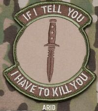 IF I TELL YOU - I KILL YOU ARID ISAF TACTICAL BADGE MORALE MILITARY PATCH