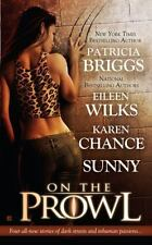 On the Prowl by Eileen Wilks, Patricia Briggs and Ny Sun (2007, Paperback)
