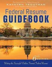 Federal Resume Guidebook: Writing the Successful Outline Format Federal Resume b