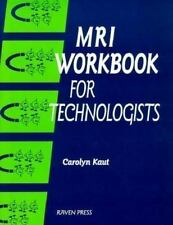 MRI Workbook for Technologists by Kaut, Carolyn
