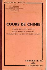 COURS DE CHIMIE Cours élémentaire, Brevet élémentaire, par LAURENT, Lib ISTRA