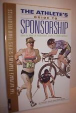The Athlete's Guide to Sponsorship: Find Individual Team Event Sponsor C Elliott
