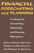 Financial Forecasting and Planning: A Guide for Accounting, Marketing, and Plann