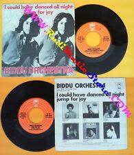 LP 45 7'' BIDDU ORCHESTRA I could have danced all night Jump joy no cd mc dvd