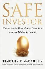 The Safe Investor: How to Make Your Money Grow in a Volatile Global Economy - Ac
