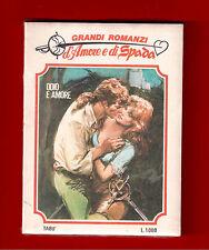 ODIO E AMORE ( GRANDI ROMANZI D'AMORE E DI SPADA N.2) EDIFUMETTO