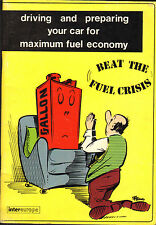 beat the fuel crisis !  preparing your car for maximum fuel economy . 1973