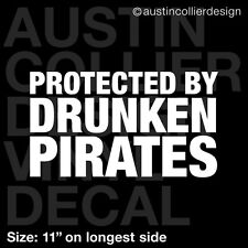 "11"" PROTECTED BY DRUNKEN PIRATES vinyl decal car window laptop sticker - potc"
