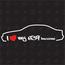 I love my BMW E39 Saloon - Tuning Sticker, Car Fan Sticker