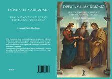 A CURA DI MARIO MARCHISIO - DISPUTA SUL MATRIMONIO - EDIZIONI AURORA BOREALE