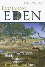 Evolving Eden: An Illustrated Guide to the Evolution of the African Large-Mammal