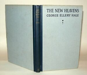 The New Heavens - George Ellery Hale - HB, 1922 - Charles Scribners Sons