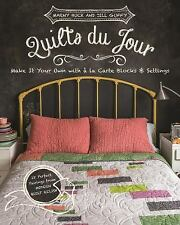 Quilts du Jour: Make It Your Own with á la Carte Blocks & Settings, Guffy, Jill,