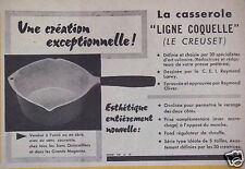 PUBLICITÉ 1961 LE CREUSET LA CASSEROLE LIGNE COQUELLE - ADVERTISING