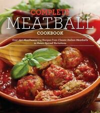 The Complete Meatball Cookbook: Over 200 Mouthwatering Recipes--From-ExLibrary