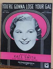 You're Gonna Lose Your Gal - 1933 sheet music - Kate Smith photo cover