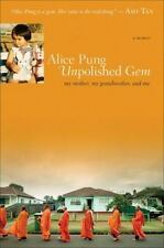 Unpolished Gem: My Mother, My Grandmother, and Me by Pung, Alice