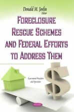 FORECLOSURE RESCUE SCHEMES AND FEDERAL (Government Procedures and Operations), J