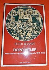 Dopo Hitler - Antinazismo e Movimento Operaio 1945-1946 - Editori Riuniti - 1981