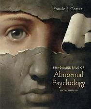 Fundamentals of Abnormal Psychology by Ronald J. Comer (2010, Paperback,...