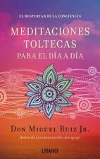 Meditaciones toltecas para el dia a dia / Living A Life Of Awareness