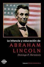 La Infancia y Educación de Abraham Lincoln by Domingo Faustino Sarmiento...
