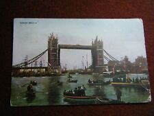 TOWER BRIDGE BOATS ON THE THAMES S.HILDESHEIMER & CO POSTED 1905