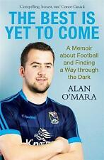 The Best is Yet to Come by Alan O'Mara BRAND NEW BOOK (Paperback 2016)