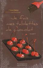 JE FAIS MES TABLETTES DE CHOCOLAT tome 2 Anne Debbois 50 recettes