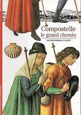 COMPOSTELLE LE GRAND CHEMIN - XAVIER BARRAL I ALTET