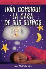 Ivan Consigue la Casa de Sus Suenos by Lena McCalla Njee (2013, Paperback)