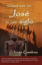 Como ser un Jose de este Siglo by Jorge Gamboa (2009, Paperback)