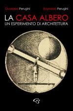 3613231 2082909 Libri Raynaldo Perugini / Perugini Giuseppe - La Casa Albero. Un