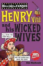Henry VIII and his Wicked Wives (Horribly Famous), MacDonald, Alan, New conditio