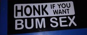 3 x HONK IF YOU WANT BUM SEX CAR GRAPHIC STICKERS WHITE 8cm x 18cm PRANK JOKE