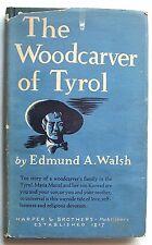 THE WOODCARVER OF TYROL Edmund A. Walsh  DJ ILLUS Harry Cimino 1935 1st Ed. - 10