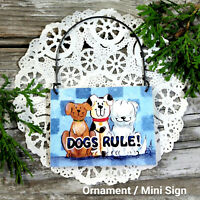 DECO Mini Sign Wood Ornament Dogs Rule * Dog Lovers * Rescue * New in Pkg * USA