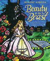 Beauty & the Beast: A Pop-Up Book of the Classic Fairy Tale by Robert Sabuda (En