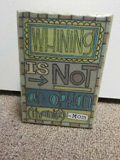 Demdaco This Thing Called Family Collection, Whining Is Not An Option Sign Decor