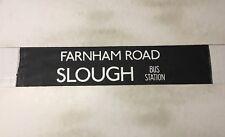 "Slough Bus Blind 258 (31"") Farnham Road Slough Bus Station"