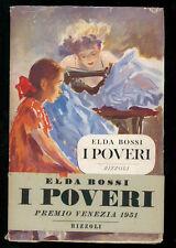 BOSSI ELDA I POVERI NOVELLE RIZZOLI 1952 I° EDIZ. SIDERA